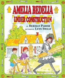 Amelia Bedelia Under Construction by Herman Parish, Lynn Sweat (9780060843441) - HardCover - Children's Fiction Intermediate (5-7)