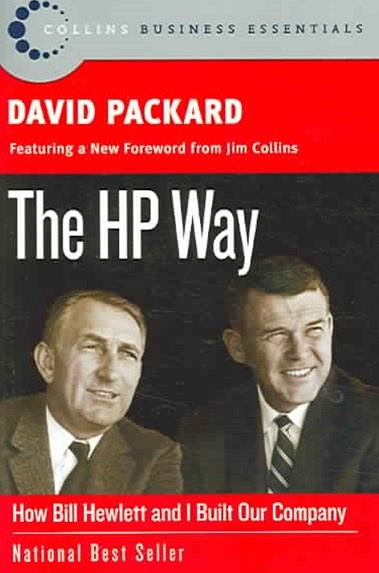 The HP Way: How Bill Hewitt And I Built Our Company