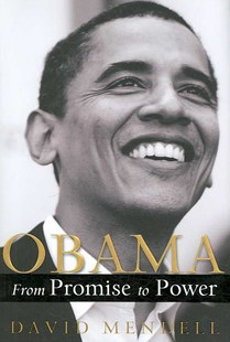 Obama: From Promise to Power by David Mendell (9780060858209) - HardCover - Biographies General Biographies