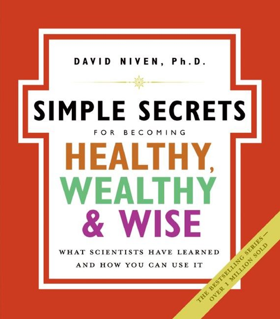 Simple Secrets For Becoming Healthy, Wealthy And Wise: What Scientists Have Learned And How You Can Use It NSPB