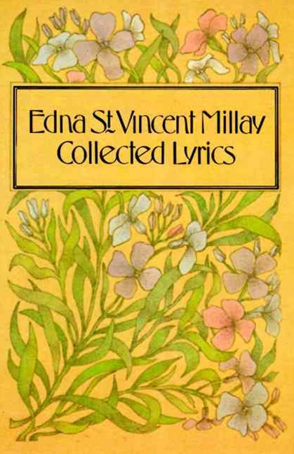 Edna St. Vincent Millay Collected Lyrics