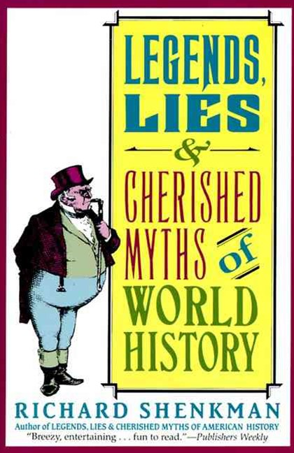 Legends, Lies and Cherished Myths of World History
