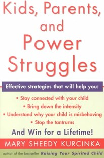 Kids, Parents, and Power Struggles by Mary Sheedy Kurcinka (9780060930431) - PaperBack - Family & Relationships Parenting