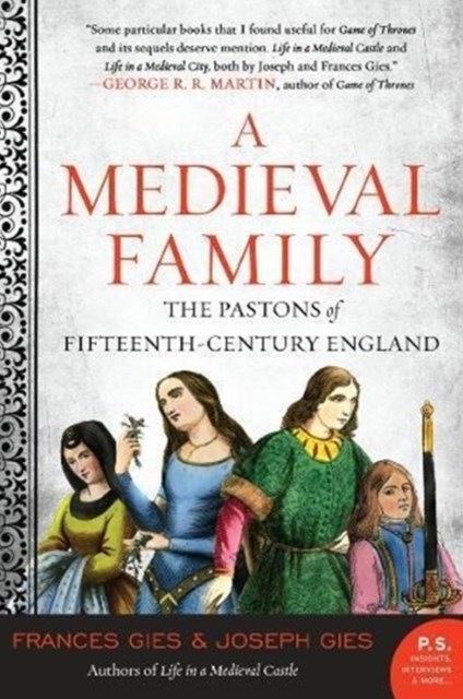A Medieval Family: The Pastons of Fifteenth-Century England