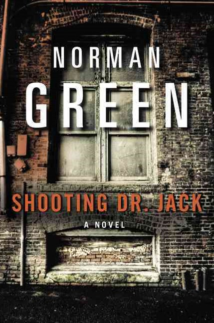 Shooting Dr Jack: A Novel