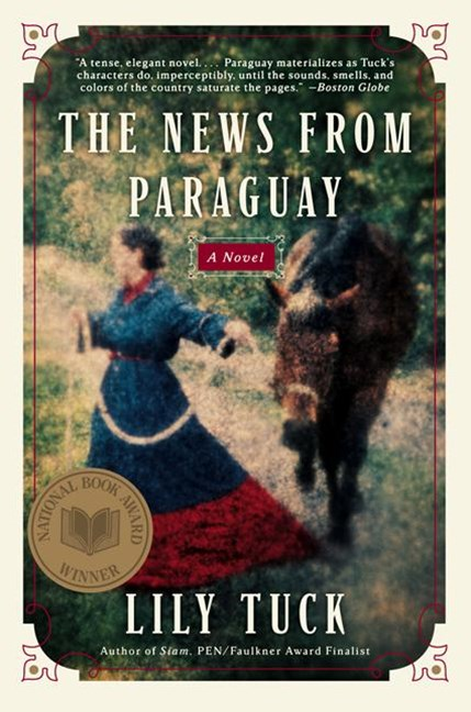 The News From Paraguay: A Novel