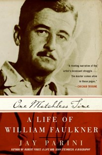 One Matchless Time: A Life Of William Faulkner by Jay Parini (9780060935559) - PaperBack - Biographies General Biographies