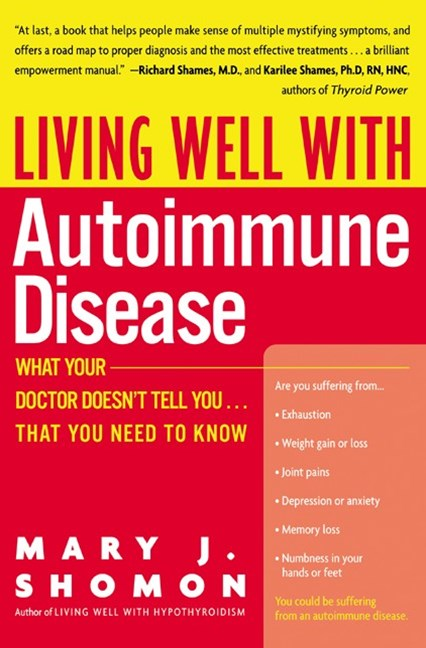 Living Well With Autoimmune Disease What Your Doctor Doesn't Tell You...That You Need to Know