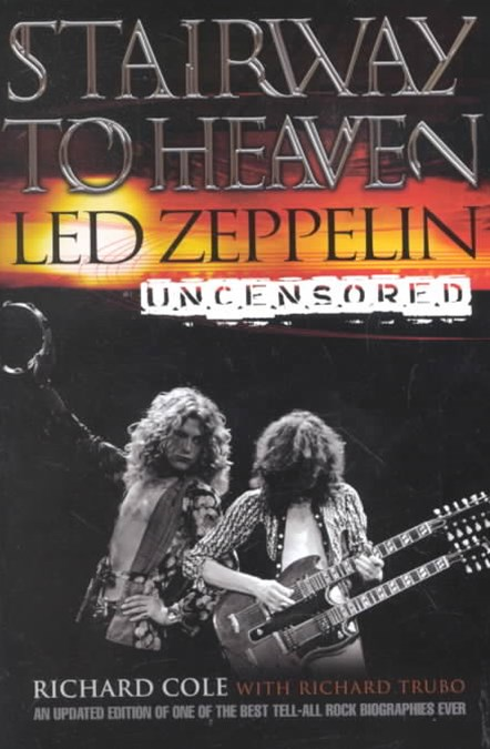 Stairway to Heaven: Led Zepplin Uncensored