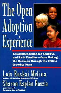 Open Adoption Experience by L R Melina, Sharon K. Roszia, Lois Ruskai Melina (9780060969578) - PaperBack - Family & Relationships Parenting