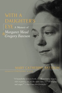 With a Daughter's Eye by Mary Catherine Bateson (9780060975739) - PaperBack - Biographies General Biographies