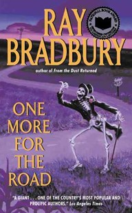 One More for the Road by Ray Bradbury, Ray Bradbury (9780061032035) - PaperBack - Modern & Contemporary Fiction Short Stories