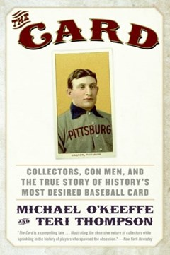 The Card: Collectors, Con Men, and the True Story of History