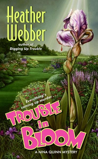 Trouble in Bloom: A Nina Quinn Mystery