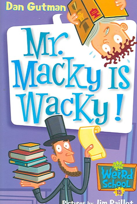 My Weird School #15 Mr Macky Is Wacky