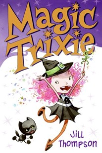 Magic Trixie by Jill Thompson, Jason Arthur (9780061170454) - PaperBack - Children's Fiction Older Readers (8-10)