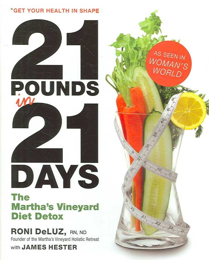 21 Pounds in 21 Days: The Martha's Vineyard Detox Diet