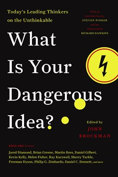 What Is Your Dangerous Idea?: Today
