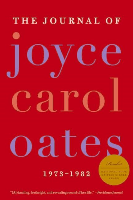 The Journal Of Joyce Carol Oates: 1973 - 1982