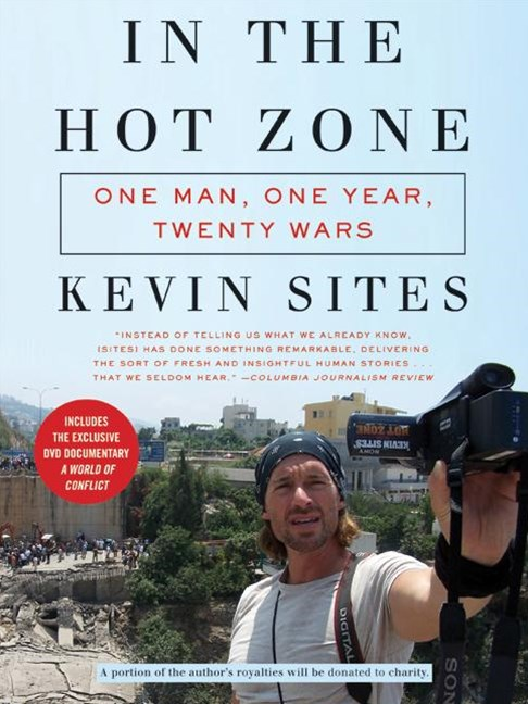 In the Hot Zone: One Man, One Year, Twenty-One Wars