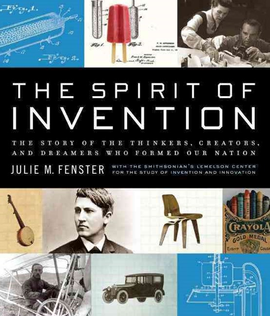The Spirit of Invention: The Story of the Thinkers, Creators and Dreamers who Formed our Nation