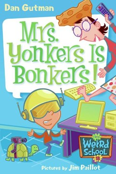 My Weird School #18: Mrs.Yonkers Is Bonkers!