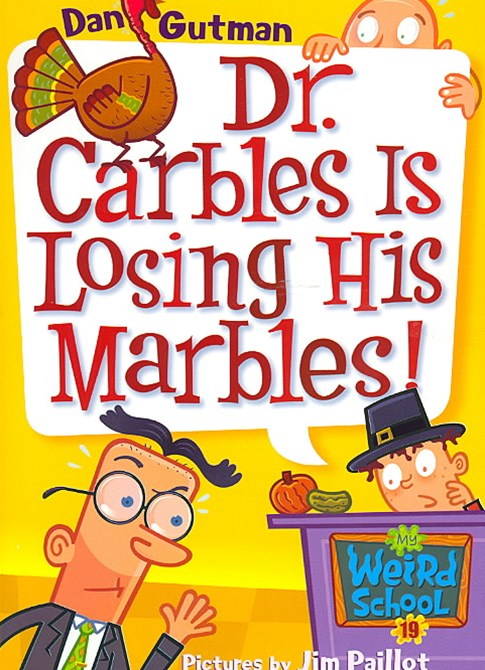 My Weird School #19: Dr Carbles Is Losing His Marbles!