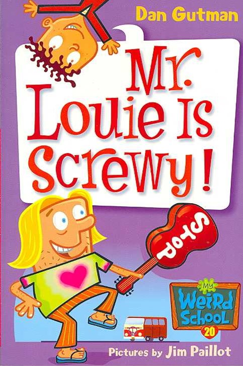 My Weird School 20: Mr Louie Is Screwy!