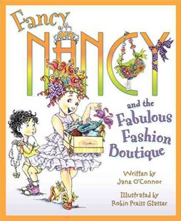 Fancy Nancy and the Fabulous Fashion Boutique - Children's Fiction Intermediate (5-7)