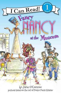 Fancy Nancy at the Museum by Jane O'Connor, Jane O'Connor, Ted Enik, Ted Enik, Robin Preiss Glasser (9780061236075) - PaperBack - Children's Fiction Intermediate (5-7)