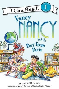 Fancy Nancy and the Boy from Paris by Jane O'Connor, Jane O'Connor, Ted Enik, Ted Enik, Robin Preiss Glasser (9780061236099) - PaperBack - Children's Fiction Intermediate (5-7)