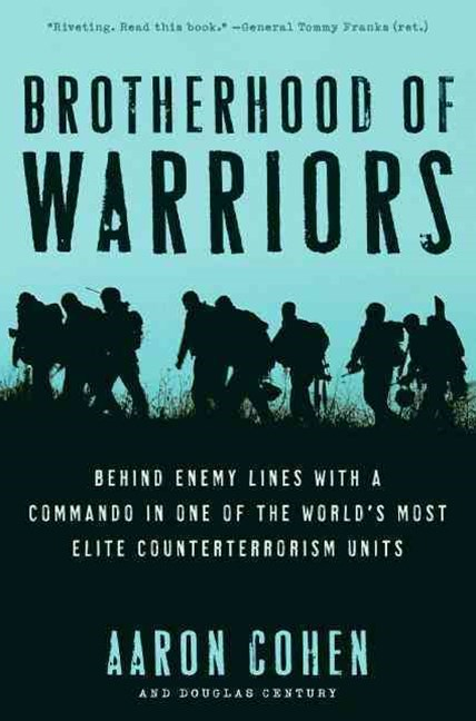 Brotherhood fo Warriors: Behind Enemy Lines with a Commando in One of the World's Most Elite Counte