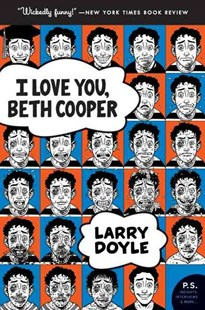I Love You, Beth Cooper by Larry Doyle (9780061236181) - PaperBack - Modern & Contemporary Fiction General Fiction