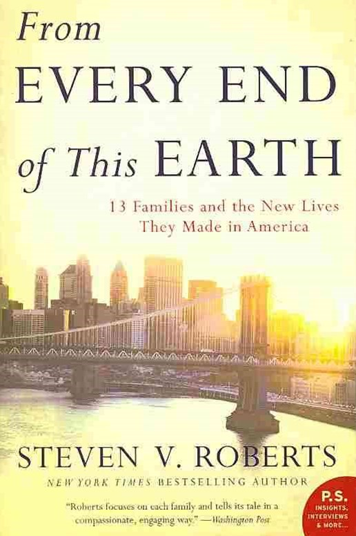 From Every End of This Earth: 13 Families and the New Lives They Made inAmerica