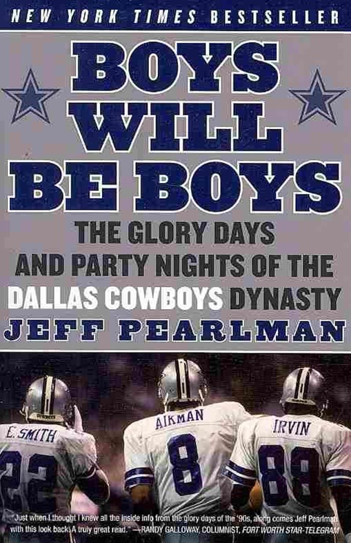 Boys Will Be Boys: The Glory Days and Party Nights of the Dallas CowboysDynasty