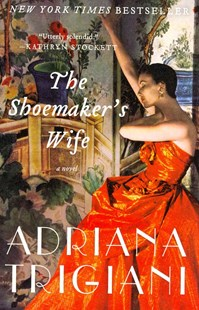 The Shoemaker's Wife by Adriana Trigiani (9780061257100) - PaperBack - Historical fiction