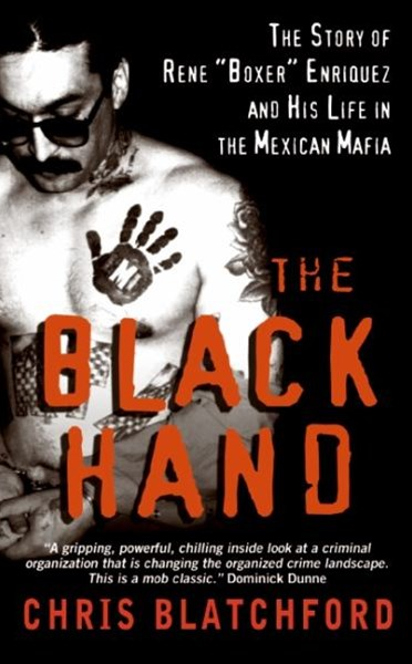 "The Black Hand: The Story of Rene ""Boxer"" Enriquez and His Life in the Mexican Mafia"