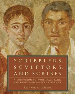 Scribblers, Sculptors, and Scribes: A Companion to Wheelock