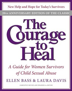 The Courage to Heal: A Guide for Women Survivors of Child Sexual Abuse by Ellen Bass, Laura Davis (9780061284335) - PaperBack - Family & Relationships Bullying and Abuse