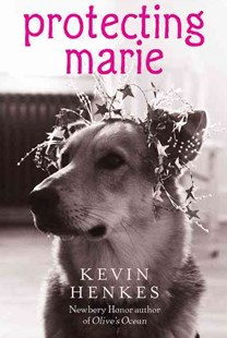 Protecting Marie by Kevin Henkes (9780061288760) - PaperBack - Children's Fiction