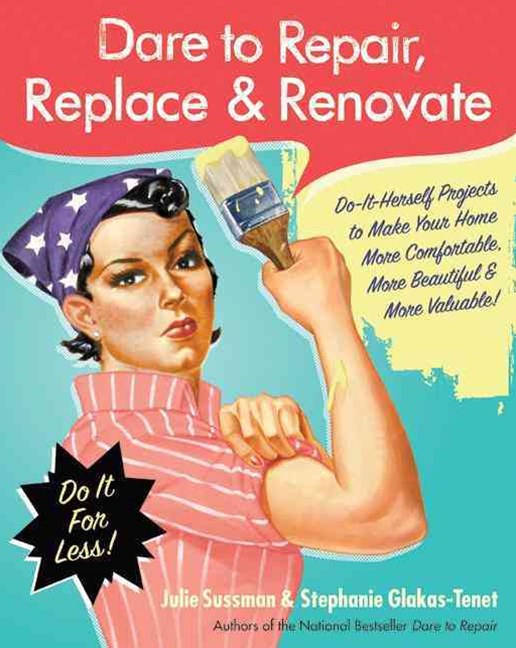 Dare to Repair, Replace and Renovate