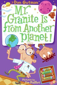 My Weird School Daze 3: Mr Granite is From Another Planet!