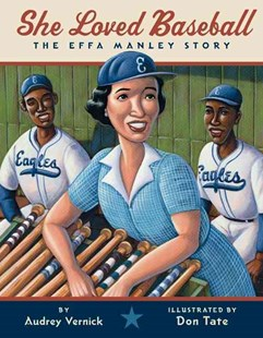 She Loved Baseball by Audrey Vernick, Don Tate (9780061349201) - HardCover - Non-Fiction Biography