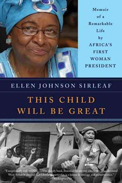 This Child Will Be Great: Memoir of a Remarkable Life by Africa