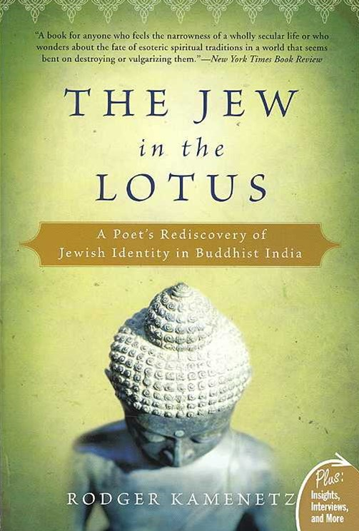 Jew in the Lotus: A Poet's Rediscovery of Jewish Identity in Buddhist India