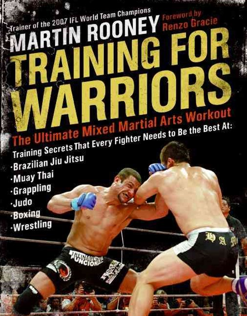 Training For Warriors: The Ultimate Martial Arts Workout