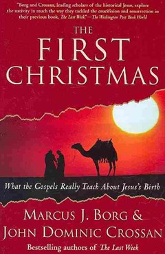 The First Christmas: What the Gospels Really Teach About Jesus