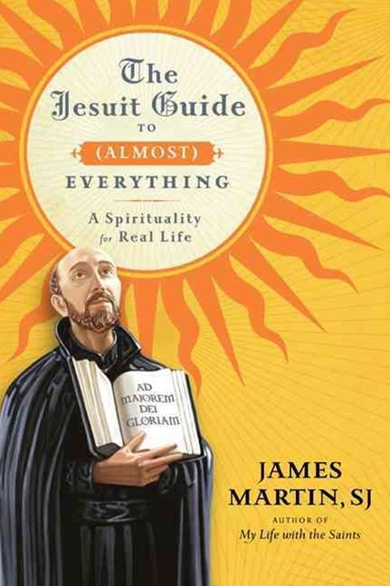 The Jesuit Guide to Almost Everything
