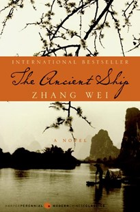 The Ancient Ship by Wei Zhang, Howard Goldblatt (9780061436901) - PaperBack - Modern & Contemporary Fiction General Fiction