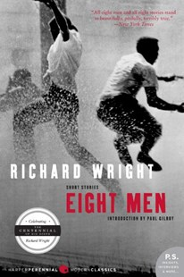 Eight Men by Richard Wright, Richard Wright, Paul Gilroy (9780061450181) - PaperBack - Modern & Contemporary Fiction General Fiction